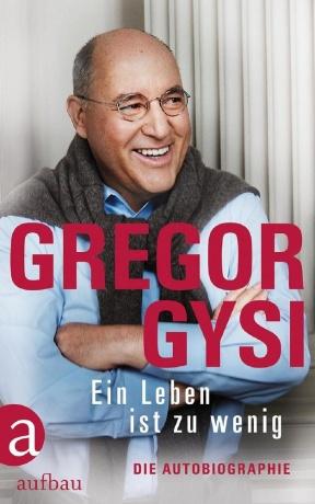 """""""Ein Leben ist zu wenig""""-Lesung mit Dr. Gregor Gysi"""