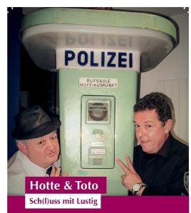 Hotte & Toto – Die Comedy Show on tour – Sch(l)uss mit lustig